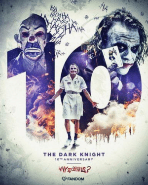 The Dark Knight, Today, and Fandom: HW  THE DARK KNIGHT  10 ANNIVERSARY  FANDOM This masterpiece was released 10 years ago today!