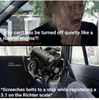 Memes, Blue, and Engine: hy can't ou be turned off quietly like a  normal engine?!  21  BLUE COLLAR STREET RACING TOUR  Follow  @EightLugMafia  *Screeches belts to a stop while registering a  3.1 on the Richter scale* Truck memes