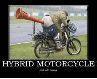 Motorcycle: HYBRID MOTORCYCLE  Just add beans