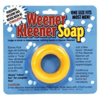 """Shower, Good, and Water: HYGIENE HAS  NEVER BEEN AS  ONE SIZE FITS  MOST MEN!  Kleener Soap  Large or small or inbetweoner, nothing beots a Cleaner Weener  Solves that  age old  dilemma and  adds a 'hole  Just a few  quick """"strokes  of the Weener  Kleener wi  clean and  sanitize most  appendoges  of PLEASURE  and fun to  your shower  or bath,  Good """"clean  fun"""" for couples  foo!  CAUTION  If the Weener Kleener ever becomes stuck soak area with COLD water  cleansing may  be desred  but is not  necessary <p>For those parts, you know?</p>"""