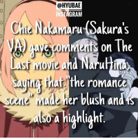 's facts⎜press for source & more info ↓ ⠀ ⠀ ⠀⠀✩ source; The Last Official Program Guidebook [Cast commentary] ⠀⠀✩ more info; Chie didn't specify which scene she was talking about, but I'm assuming she was talking about the kiss scene ⠀ This is a little random but Japanese voice actors are sOoOoOoOo talented like wow how ⠀ QOTD: Snapchat or Instagram? AOTD: Snapchat literally any day 🙂👻 ⠀ ❥ hate-salty comments will be deleted ❥ users who comment hate often will get blocked: @HYUBAE  INSTAGRAM  Chie Nakamaru Sakura's  hie Nakar  ast rmovie and Narutidto  ving hatthe romande  movie a  scene  er blush and  also 4 highight  atso a highlight 's facts⎜press for source & more info ↓ ⠀ ⠀ ⠀⠀✩ source; The Last Official Program Guidebook [Cast commentary] ⠀⠀✩ more info; Chie didn't specify which scene she was talking about, but I'm assuming she was talking about the kiss scene ⠀ This is a little random but Japanese voice actors are sOoOoOoOo talented like wow how ⠀ QOTD: Snapchat or Instagram? AOTD: Snapchat literally any day 🙂👻 ⠀ ❥ hate-salty comments will be deleted ❥ users who comment hate often will get blocked