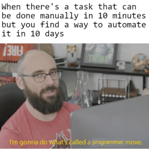 I'm a simple man, I see manual work I automate it: I'm a simple man, I see manual work I automate it