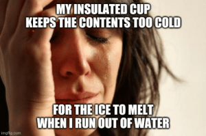 I'm breathing into my cup just to get a little ice to melt: I'm breathing into my cup just to get a little ice to melt