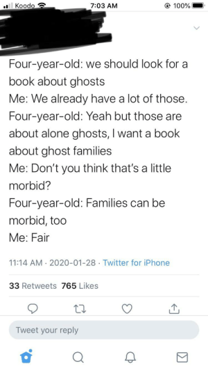 I'm sure your 4 year old knows what morbid means: I'm sure your 4 year old knows what morbid means
