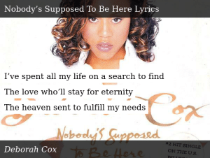Deborah Cox One Wish Nobody S Supposed To Be Here Az lyrics • contact • submit / correct lyrics • privacy policy • facebook | rss feed. deborah cox one wish nobody s supposed