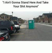 """Funny, Shit, and Stand: """"I Ain't Gonna Stand Here And Take  Your Shit Anymore"""" 😂"""