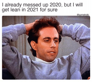 I already messed up 2020, but I will get lean in 2021 for sure.  Gymaholic App: https://www.gymaholic.co  #fitness #motivation #workout #meme #gymaholic: I already messed up 2020, but I will get lean in 2021 for sure.  Gymaholic App: https://www.gymaholic.co  #fitness #motivation #workout #meme #gymaholic