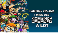 Cartoon Network, Memes, and 🤖: I AM 90's KID AND  I MISS OLD  CARTOON  NETWORK  A LOT I couldn't have said it any better