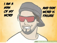 i am a man: I AM A  MAN  OF MY  WORD  AND THAT  MORD K  FAILURE  ki How to Be Inspired By Bam Margera