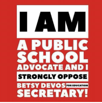 Looking for a new profile picture? We got you.: I AM  A PUBLIC  SCHOOL  ADVOCATE AND I  STRONGLY OPPOSE  BETSY DEVOS FOR EDUCATION  SECRETARY Looking for a new profile picture? We got you.