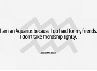 Friends, Aquarius, and Break: I am an Aquarius because l go hard for my friends.  I don't take friendship Lightly.  ZodiacMind.com Jan 21, 2017. You will break free from blockages in communication and manage to  .............FOR FULL HOROSCOPE VISIT: http://horoscope-daily-free.net/aquarius