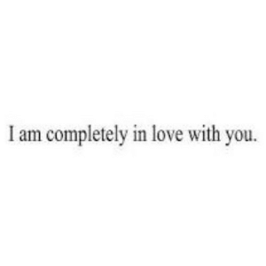 https://iglovequotes.net/: I am completely in love with you. https://iglovequotes.net/