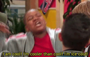Ice Cold: I am cool! I'm  cooler than  cool! I'm ice cold!