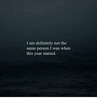 Definitely, Person, and This: I am definitely not the  same person I was when  this year started.