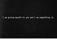 You, Myself, and And: I am giving myself to you and I am regretting it