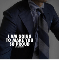 Tag someone you'll make proud! successes: I AM GOING  TO MAKE YOU  SO PROUD Tag someone you'll make proud! successes