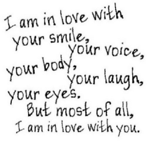 https://iglovequotes.net/: I am in love with  your smile,  you  r Voice,  body,  your  your laugh,  your eyes.  But most of all,  Iam in love with you. https://iglovequotes.net/