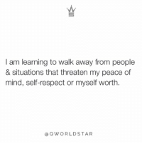 """""""Don't lessen your value for people who don't understand your worth..."""" 💯 @QWorldstar https://t.co/qVB3IEqUpM: I am learning to walk away from people  & situations that threaten my peace of  mind, self-respect or myself worth  @QWORLDSTAR """"Don't lessen your value for people who don't understand your worth..."""" 💯 @QWorldstar https://t.co/qVB3IEqUpM"""