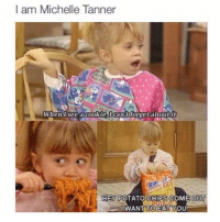 Funny, Potato, and Chips: I am Michelle Tanner  When lsee acookielcan't forget aboutit  HEY POTATO CHIPS COME OUT  IWANT TOEAT YOU I eat like it's a hobby😅😂