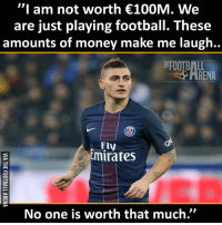 "Emoji, Memes, and Emojis: ""I am not worth €100M. We  are just playing football. These  amounts of money make me laugh..  FOOTBALL  ARENA  Fly  tmirates  No one is worth that much'' True! 😳 🔺Football Emojis for FREE. DL Link in bio!"