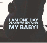 Memes, 🤖, and Closer: I AM ONE DAY  CLOSER TO HOLDING  MY BABY!  A For all you pregnant mommas!! *jaclyn*