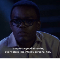 Meirl: I am pretty good at turning  every place I go into my personal hell, Meirl