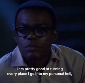 Meirl by themastermind6 MORE MEMES: I am pretty good at turning  every place I go into my personal hell, Meirl by themastermind6 MORE MEMES