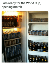 Memes, World Cup, and Match: I am ready for the World Cup,  opening match Here We Go! 😂🍺🍷 WorldCup Prepared Ready Drinks Fridge