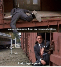 The Office #quotes: I am running away from my responsibilities.  And it feels good. The Office #quotes