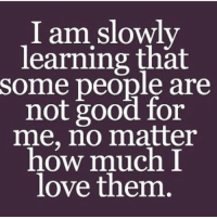 Memes, 🤖, and Drama: I am slowly  learning that  some people are  not good for  me, no matter  how much I  love them. Some people just get close to you for the wrong reasons😏don't underestimate me😊as I get older I get wiser..LALA's is just drama free‼️‼️‼️ notime for childishshit ✌🏼️💯
