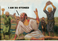 I would classify this as darker humor, but i laughed.: I AM SO STONED  How I would classify this as darker humor, but i laughed.