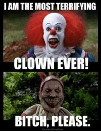 Oh dear (the 2 most scariest clowns EVER)!!!!!!  😱😱😱😱😱😱😱😱   Sweet screams to all.......😳😳😳😳😳💩💩💩💩💩: I AM THE MOSTTERRIFYING  CLOWN EVER!  BITCH, PLEASE  Karstens Creations Oh dear (the 2 most scariest clowns EVER)!!!!!!  😱😱😱😱😱😱😱😱   Sweet screams to all.......😳😳😳😳😳💩💩💩💩💩