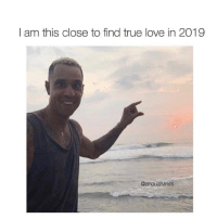 This Close: I am this close to find true love in 2019  @anouarvines