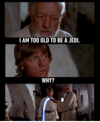 "Jedi, Memes, and Rey: I AM TOO OLD TO BE A JEDI.  WHY? <p>I don&rsquo;t like rey anymore. :( via /r/memes <a href=""https://ift.tt/2IkbjOo"">https://ift.tt/2IkbjOo</a></p>"