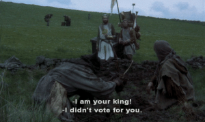 cinemove: Monty Python and the Holy Grail (1975): -I am your king!  I didn't vote for you cinemove: Monty Python and the Holy Grail (1975)