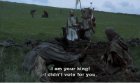 Holy Grail, Monty Python and the Holy Grail, and Python: I am your king!  I didn't vote for you Monty Python and the Holy Grail (1975)