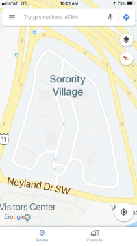 Sorority Village is a dick poking out your boxers.: I AT&T LTE  10:51 AM  Try gas stations, ATMs  Sorority  Village  Neyland Dr SW  Visitors Center  Google  Commute  Explore Sorority Village is a dick poking out your boxers.