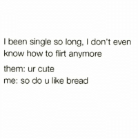 flirting meme with bread quotes without makeup images
