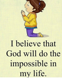 God, Jesus, and Life: I believe that  God will do the  impossible in  my life repost: @jesus_the_lord_