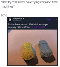 """Anaconda, Cars, and Complex: """"I bet by 2018 we'll have flying cars and time  machines""""  2018  Complex UK  @complex uk  Follow  Police have seized 100 Minion-shaped  ecstasy pills in Chile bit.l  y/21ns8fa <p>This is arguably better</p>"""