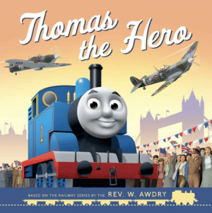 I can't wait for this book because this is a Thomas book that ties in with WW2 that will come out in 2020: I can't wait for this book because this is a Thomas book that ties in with WW2 that will come out in 2020