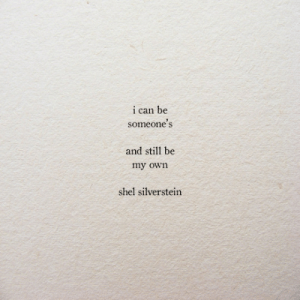 silverstein: i can be  someone's  and still be  my own  shel silverstein