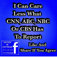Facebook, Memes, and Cbs: I Can Care  Less What  Or CBS Has  1o Reporit  NATION  IN  DISTRESS  Like And  like us onShare If You Agree  facebook
