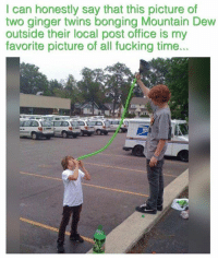 Merica: I can honestly say that this picture of  two ginger twins bonging Mountain Dew  outside their local post office is my  favorite picture of all fucking time... Merica
