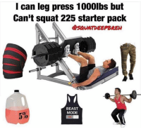 🤭😂 Via @squatdeepbreh: I can leg press 1000lbs but  Can't squat 225 starter pack  SAVATDEEPBREA  BEAST  MODE  5%  ON 🤭😂 Via @squatdeepbreh