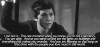 http://iglovequotes.net/: I can see t This one moment when you know youre not a sad story  You are alive. And as you stand upand see the lights on buildings and  that  t drive with the people you lóve most in this world. http://iglovequotes.net/