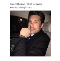 This photo of Patrick is the reason we called him McDreamy 😩😍 greysanatomy: I cannot believe Patrick Dempsey  invented sitting in cars This photo of Patrick is the reason we called him McDreamy 😩😍 greysanatomy