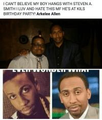 Steven A Smith the mf I love one minute then I hate his ass the next: I CAN'T BELIEVE MY BOY HANGS WITH STEVEN A  SMITH I LUV AND HATE THIS MF HE'S AT KILS  BIRTHDAY PARTY! Arkelee Allen Steven A Smith the mf I love one minute then I hate his ass the next