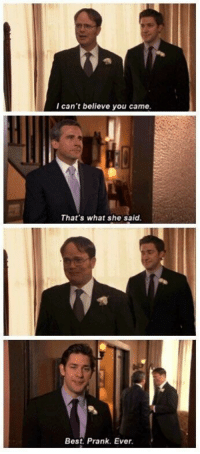 The purest moment of The Office: I can't believe you came  That's what she said  Best. Prank. Ever The purest moment of The Office
