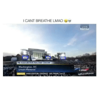 Fake, Friday, and Funny: I CANT BREATHE LMAO  PRE INAUGURATION WELCOME CONCERT  Washington, DC  Lincoln Memorial  MATCH NAUGURATION COVERAGE LIVE FRIDAY 7am ET  LIVE  213 pm PT  ROAD TO THE  WHITE HOUSE  CSPAN  iga LarenMclesse It's fake but funny lol